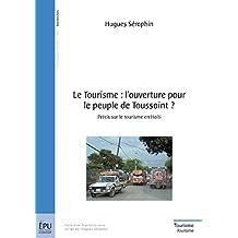 Le Tourisme : l'ouverture pour le peuple de Toussaint ?: Précis sur le tourisme en Haïti (French Edition)