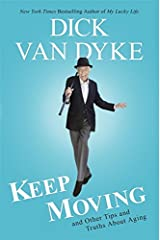 Keep Moving: And Other Tips and Truths About Aging Hardcover