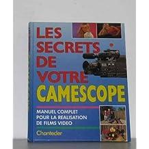 Les secrets de votre camescope manuel complet pour la réalisation de flms video