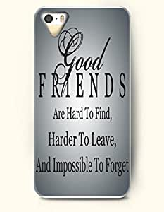 iPhone 5 / 5s Case Good Friends Are Hard To Find Harder To Leave And Impossible To Forget - - Hard Back Plastic...