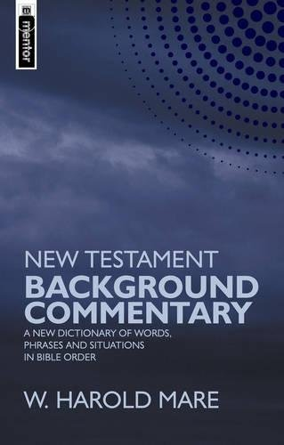 New Testament Background Commentary: A New Dictionary of Words, Phrases and Situations in Bible Order