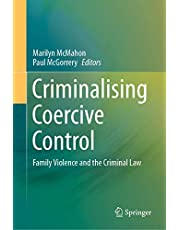 Criminalising Coercive Control: Family Violence and the Criminal Law