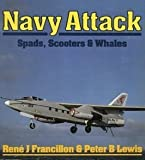 Navy Attack : Spads, Scooters and Whales, Francillan, Rene J., 0850459699