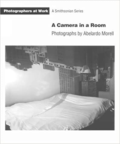 Book CAMERA IN A ROOM PB (Photographers at Work) by MORELL ABELARDO (1995-08-17)