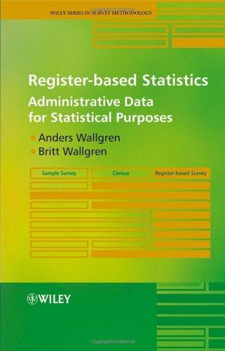 Register-based Statistics: Administrative Data for Statistical Purposes by Anders Wallgren , Britt Wallgren, Publisher : Wiley