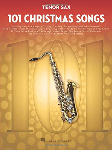 101 Christmas Songs: for Tenor Sax (Song Tenors Christmas)