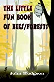 The Little Fun Book of Bees/Forests, John Hodgson, 141074454X