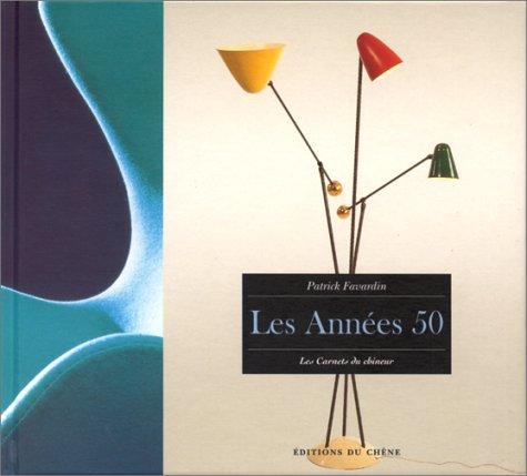 Les années 50 Relié – 28 avril 1999 Patrick Favardin Editions du Chêne 2842770862 Activités artistiques