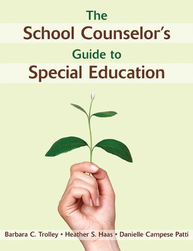 The School Counselor's Guide to Special Education by Barbara C. Trolley (2012-09-01)