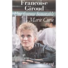 UNE FEMME HONORABLE, MARIE CURIE