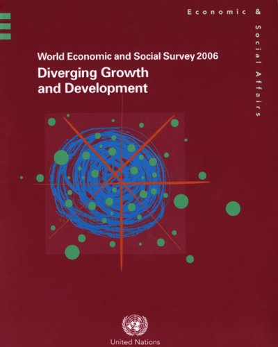World Economic and Social Survey 2006: Diverging Growth and Development pdf epub