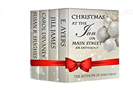 Christmas at the Inn on Main Street by [The Authors of Main Street, James, Jill, DeVaney, Carol, Hughes, Susan R., Ayers, E]