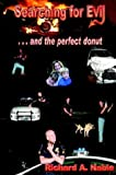 img - for Searching for Evil: and the perfect donut by Richard A. Nable (2003-09-10) book / textbook / text book