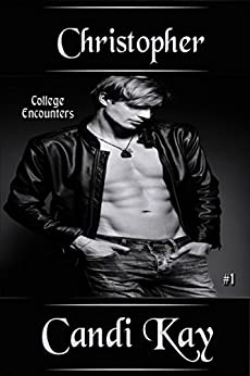 Christopher (College Encounters Book 1) by [Kay, Candi]