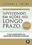 capa de Investindo em Ações no Longo Prazo: O Guia Indispensável do Investidor do Mercado Financeiro