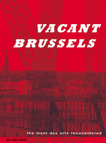 Vacant City: Brussels' Mont des Arts Reconsidered