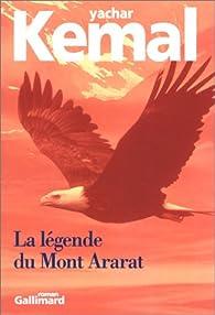 La légende du Mont Ararat par Yachar Kemal