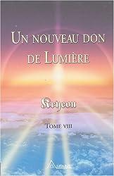 Un nouveau don de Lumière, tome 8