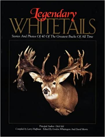 6077e8017d842 Legendary Whitetails Hunting Book Volume I: Dick Idol: 0632187101005:  Amazon.com: Books