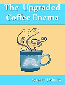 Upgraded Coffee Enema Dodee Schmitt ebook product image