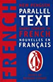 French short stories: Nouvelles Francaises (New Penguin Parallel Text Series): Short Stories in French