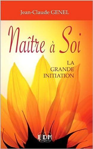 Read Online Naître à Soi - La grande initiation pdf ebook