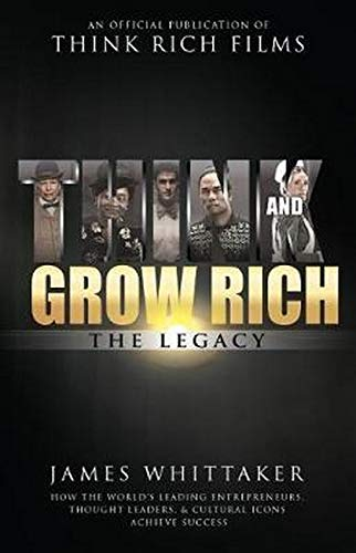 Think And Grow Rich The Legacy How The Worlds Leading