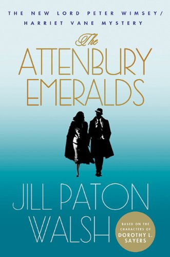The Attenbury Emeralds: The New Lord Peter Wimsey/Harriet Vane Mystery (Lord Peter Wimsey/Harriet Vane Mysteries Book 3)