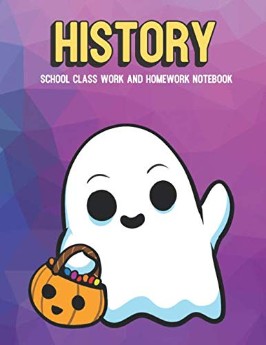 History School Class Work and Homework Notebook: Cute White Ghost with Halloween Trick or Treat Candy, Colorful Background Design and Great for School Class -