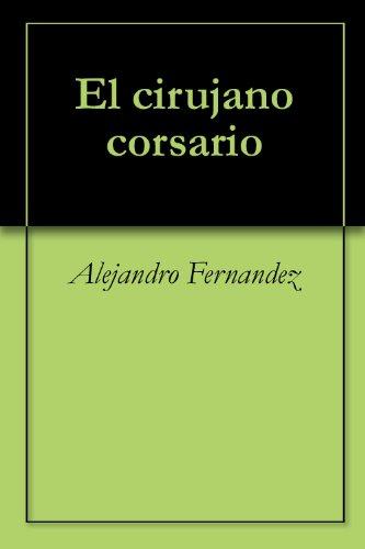 Descargar Libro El Cirujano Corsario Alejandro Fernandez