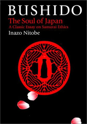 Bushido The Soul of Japan (The Way of the Warrior Series)