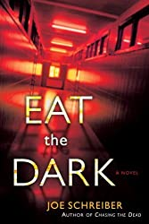 Eat the Dark: A Novel