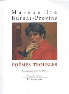 Poèmes troubles, Burnat-Provins, Marguerite