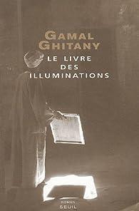 Le livre des illuminations par Gamal Ghitany