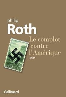Le complot contre l'Amérique, Roth, Philip