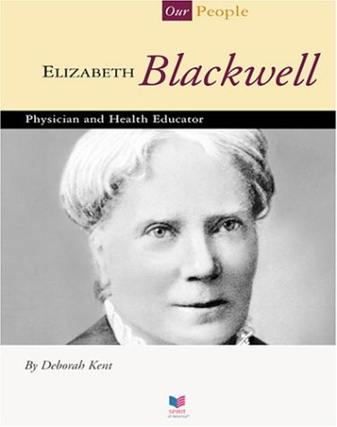 Elizabeth Blackwell: Physician and Health Educator (Spirit of America, Our People) pdf