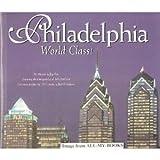 Philadelphia, World Class!, Marion L. Fox and John McGrail, 1885352603