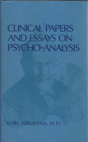 Clinical Papers and Essays on Psychoanalysis (Maresfield Library) Karl Abraham