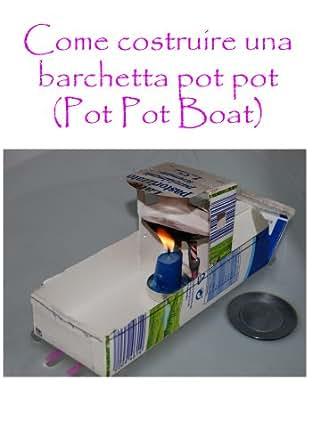 Amazon.com: Come costruire una barchetta pot pot (Pot Pot
