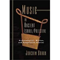 Music in Ancient Israel/Palestine: Archaeological, Written, and Comparative