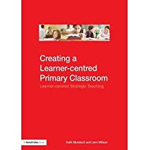 [(Creating a Learner-Centred Primary Classroom: Learner-Centered Strategic Teaching)] [Author: Kath Murdoch] published on (May, 2008)