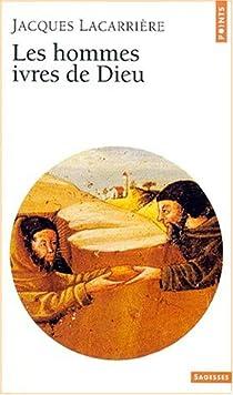 Les hommes ivres de Dieu par Lacarrière