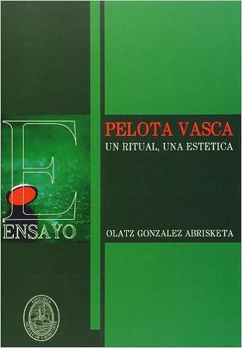 Pelota Vasca: Un Ritual, Una Estetica: Amazon.es: Olatz Gonzalez ...