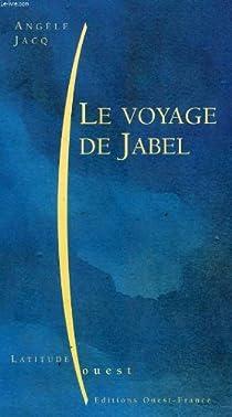 Le Voyage de Jabel par Jacq