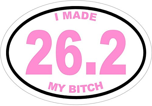 WickedGoodz Oval Pink I Made 26.2 My Bitch Marathon Vinyl Decal - Race Bumper Sticker - Perfect for Runner Jogging Gift