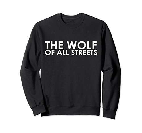 Unisex The Wolf Of All Sweatshirt: Original Design XL: - Hustler Sweatshirt
