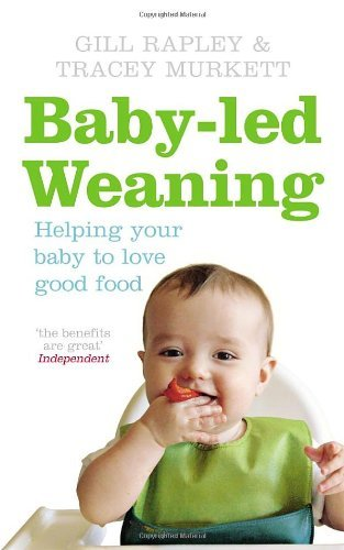 Baby-led Weaning: Helping Your Baby to Love Good Food by Gill Rapley (2008-11-06)