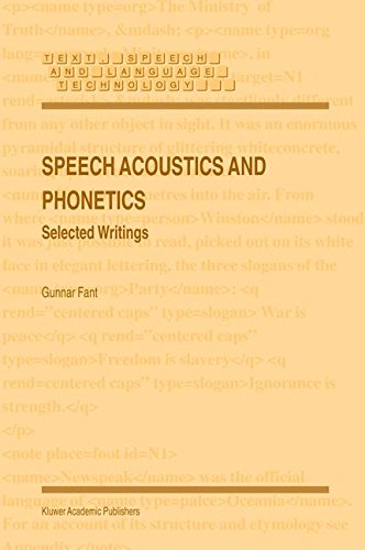 Speech Acoustics and Phonetics: Selected Writings (Text, Speech and Language Technology) by Springer