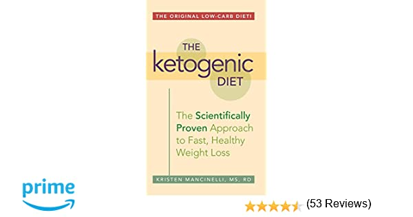 The Ketogenic Diet: A Scientifically Proven Approach to Fast ...