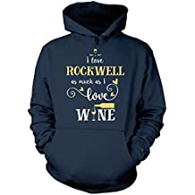 I Love Rockwell As Much As I Love Wine Gift For Her - Hoodie